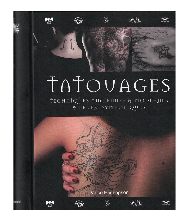 Tatouages techniques anciennes & modernes & leurs symboliques