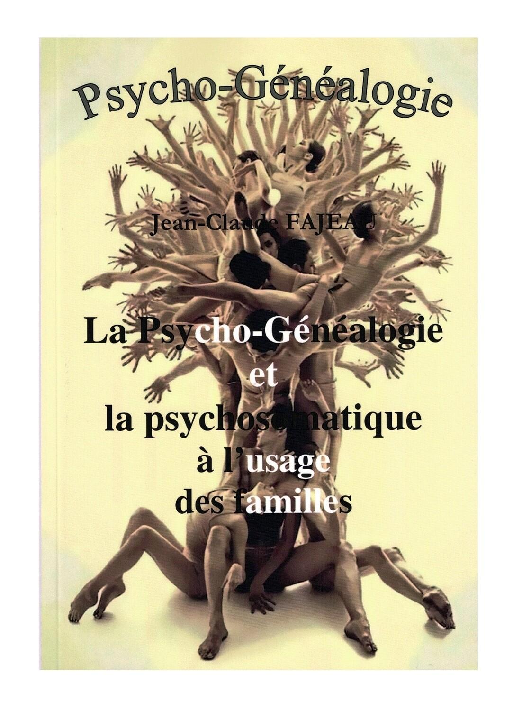 La  psycho-Genealogie et la psychosomatique A l'usage des familles