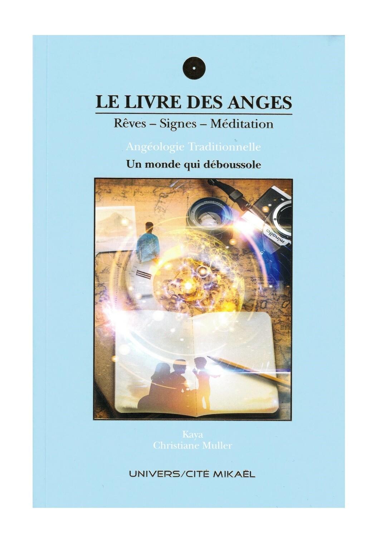 Le livre des Anges rêves, signes et méditation - Un monde qui déboussole