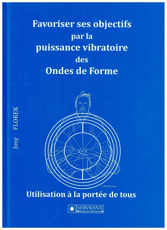 Favoriser ses objectifs par la puissance vibratoire des ondes de forme