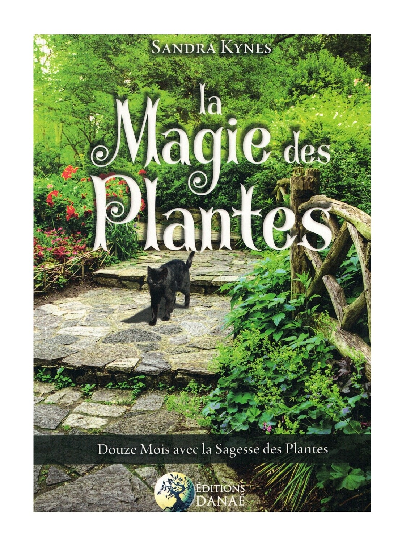 La magie des plantes, douze mois avec la sagesse des plantes