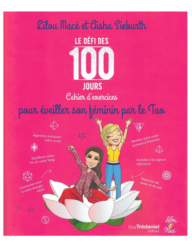 Le défi des 100 jours cahier d'exercices pour éveiller son féminin par le Tao