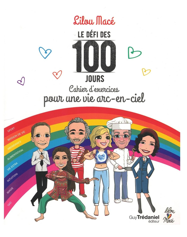 Le défi des 100 jours cahier d'exercices pour une vie arc-en-ciel