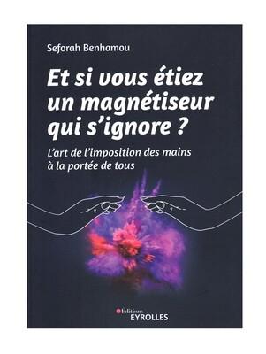 Et si vous étiez un magnétiseur qui s'ignore ?