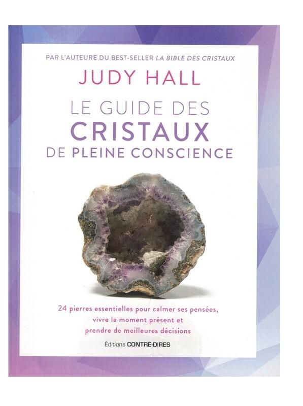 Le guide des cristaux de pleine conscience