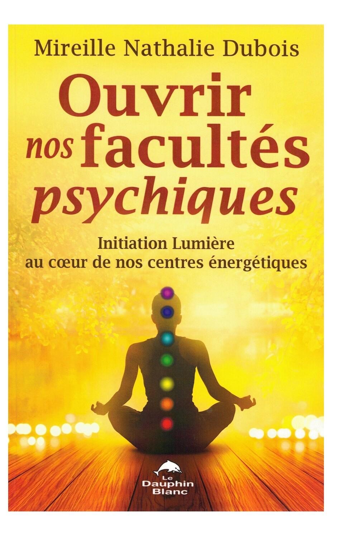 Ouvrir nos facultes psychiques
