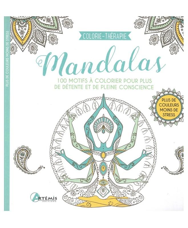 Mandalas 100 motifs à colorier pour plus de détente et de pleine conscience