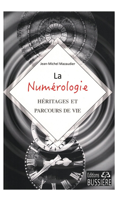 La Numérologie Héritages et parcours de vie