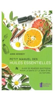 Petit manuel des huiles essentielles