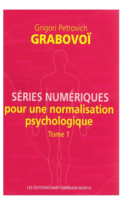 Séries numériques pour une normalisation psychologique Tome 1