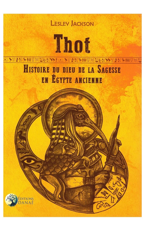 Thot Histoire du dieu de la sagesse en égypte ancienne