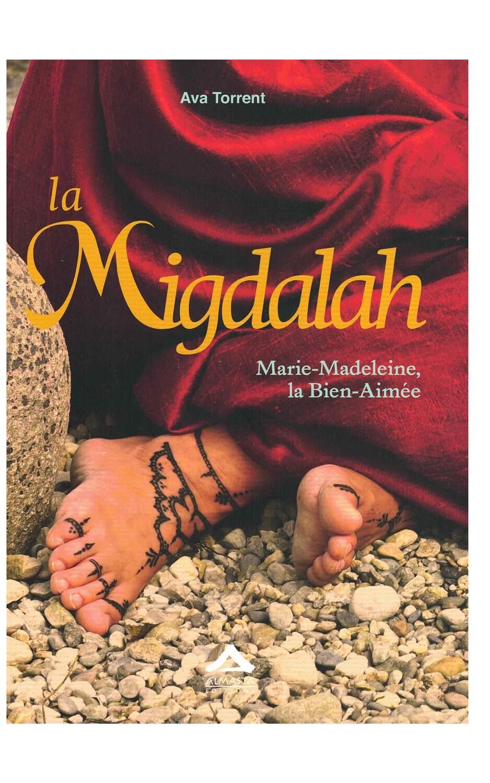 La Migdalah Marie-Madeleine, la bien-aimée