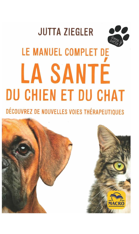 Le manuel complet de la sante du chien et du chat