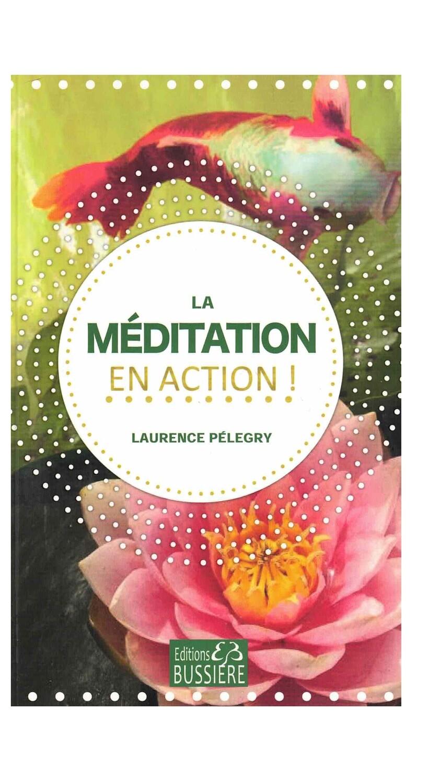 La méditation en action !