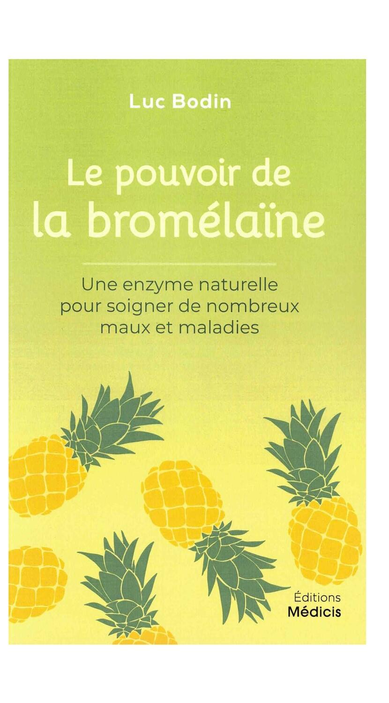 Le pouvoir de la bromélaïne