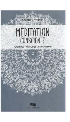 Méditation consciente, apprenez le langage de votre cœur