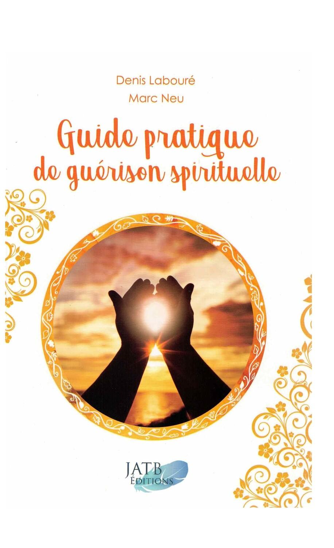 Guide pratique de la guerison spirituelle