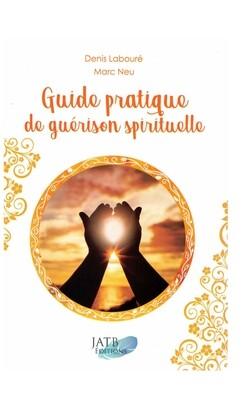 Guide pratique de la guérison spirituelle