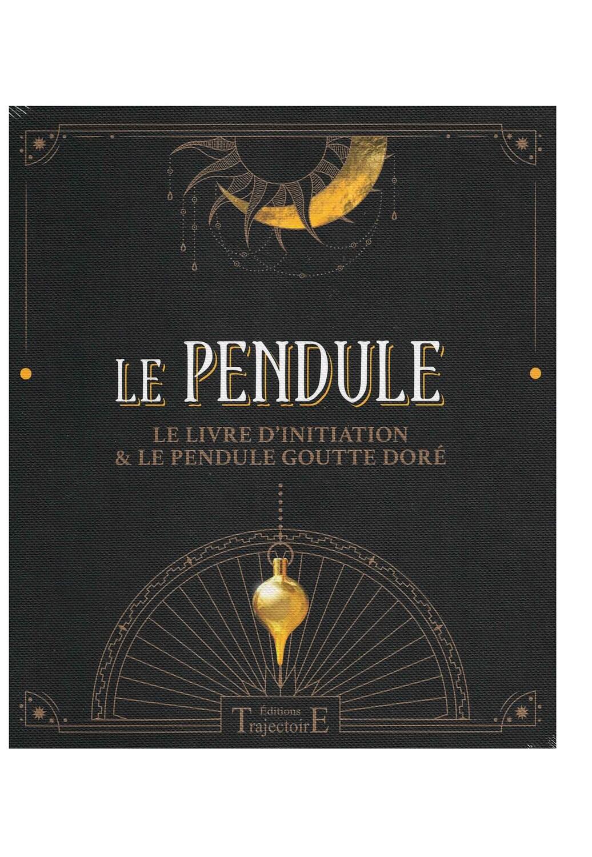 Le pendule le livre d'initiation & le pendule goutte doré