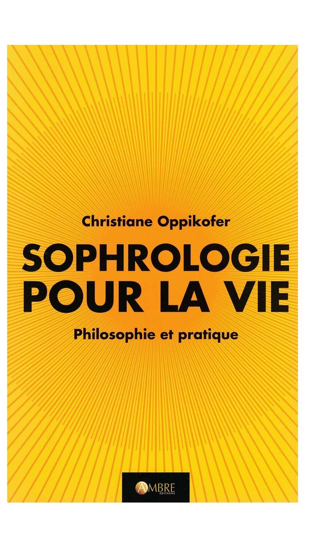 Sophrologie pour la vie Philosophie et pratique