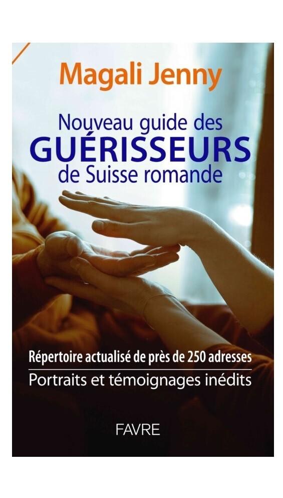 Nouveau guide des guérisseurs de Suisse romande