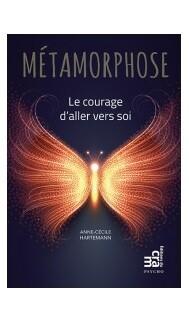 Metamorphose le courage d'aller vers soi