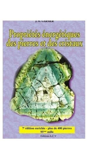 Proprietes energetiques des pierres et des cristaux - Tome 1