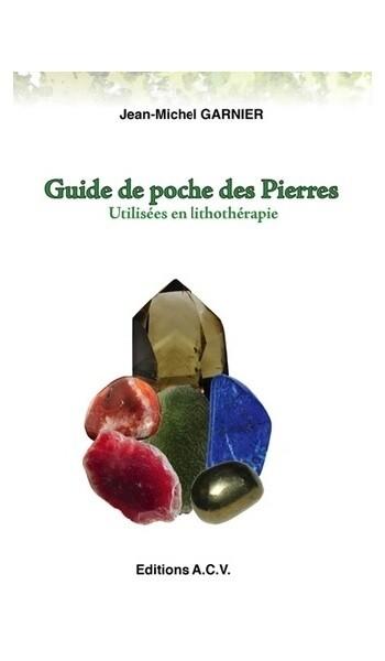 Guide de Poche des Pierres utilisées en lithothérapie - 540 pierres