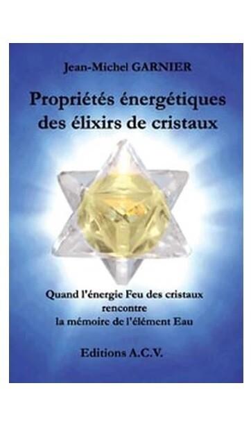 Propriétés énergétiques des élixirs de cristaux Quand l'énergie Feu des cristaux rencontre la mémoire de l'élément Eau