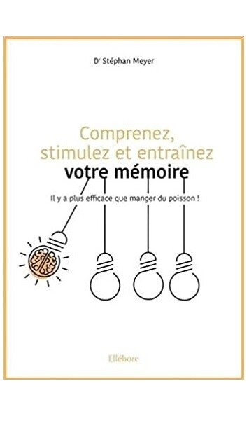 Comprenez, stimulez et entraînez votre memoire