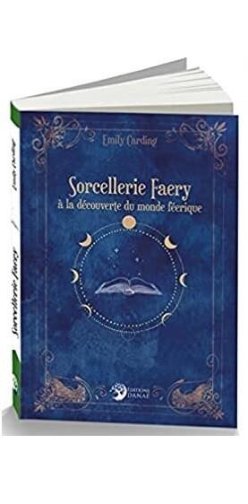 Sorcellerie Faery à la découverte du monde féerique