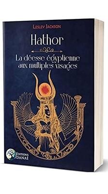 Hathor la déesse égyptienne aux multiples visages