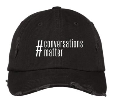 #Conversationsmatter Distressed Hat