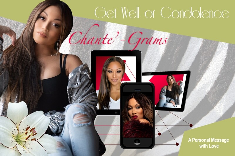 Chante'-Gram | GET WELL SOON or CONDOLENCE