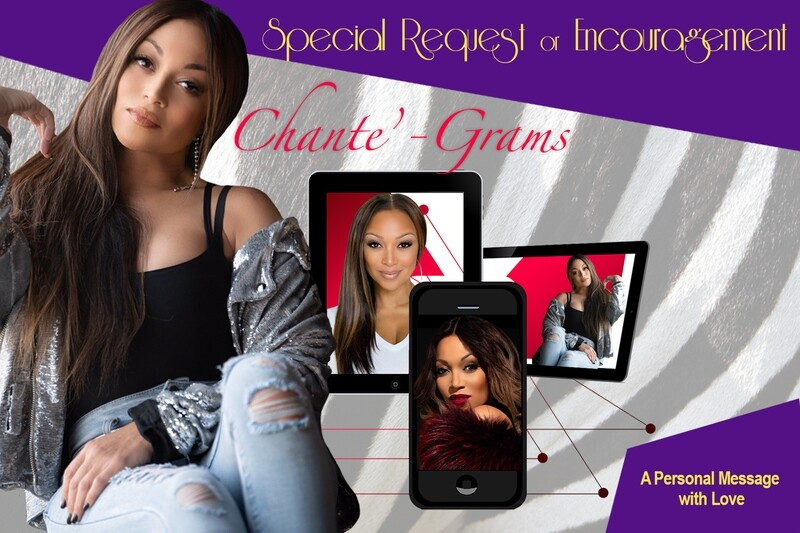 Chante'-Gram | SPECIAL REQUEST or ENCOURAGEMENT