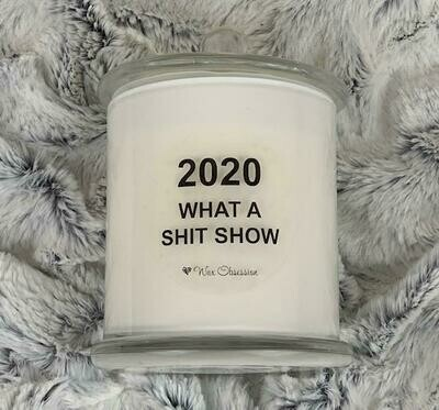 Quote Candle - 2020 What A Shit Show