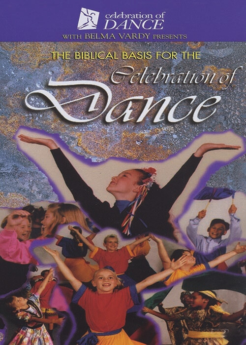 The Biblical Basis for the Celebration of Dance Video (DOWNLOAD)