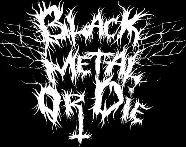 Black Metal Or Die