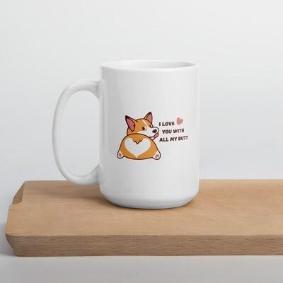 """I Love You With All My Butt"" Corgi Mug"