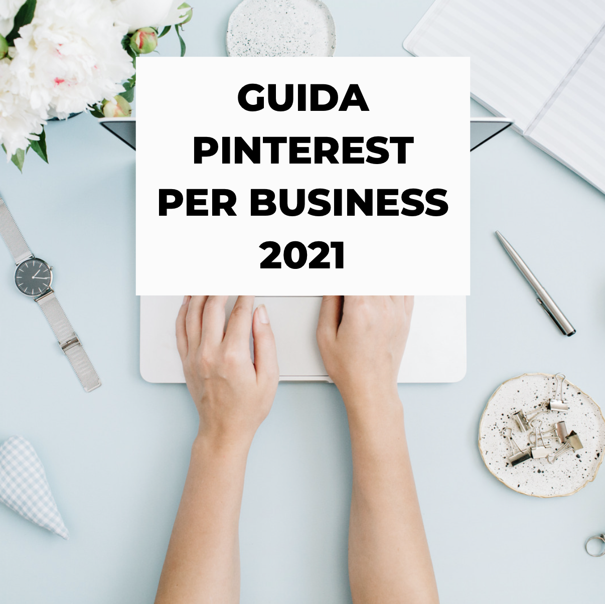 Guida Pinterest per Business 2021