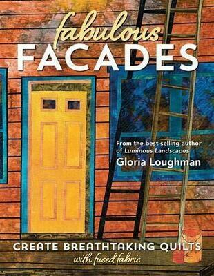 Fabulous Facades - Gloria Loughman