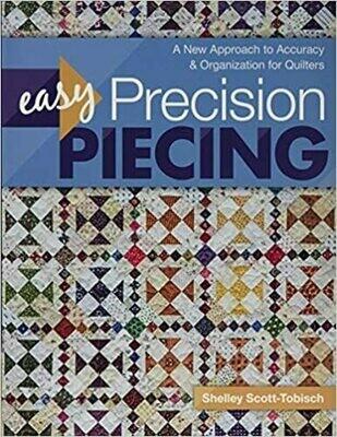 Easy Precision Piecing - Shelley Scott-Tobisch
