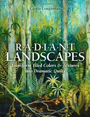 Radiant Landscapes - Gloria Loughman