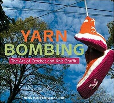 Yarn Bombing - The Art of Crochet and Knit Graffiti