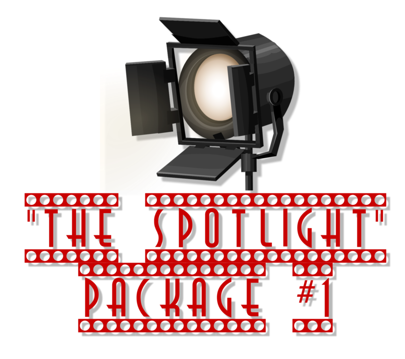"""""""THE SPOTLIGHT PACKAGE"""" #1"""