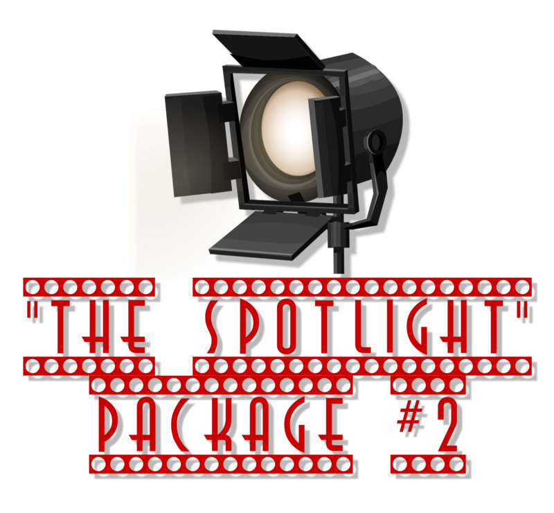 """""""THE SPOTLIGHT PACKAGE"""" #2"""