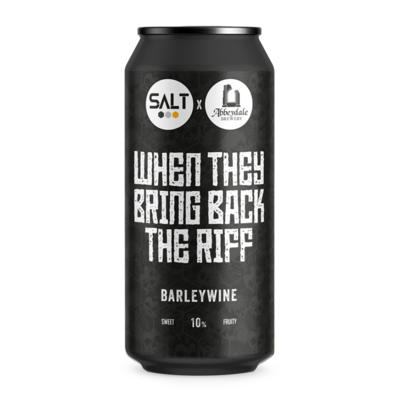 Salt x Abbeydale When They Bring Back The Riff Barleywine