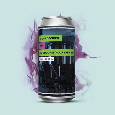 Staggeringly Good We've Decided Not To Endorse Your Brewery DDH IPA