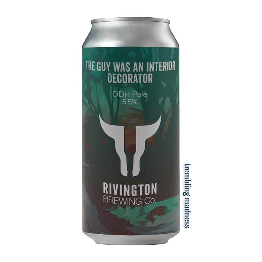 Rivington The Guy Was An Interior Decorator DDH Pale Ale