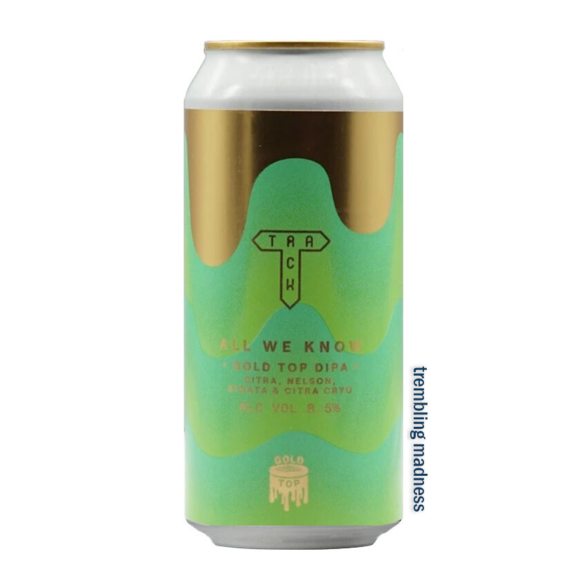 Track All We Know Gold Top DIPA
